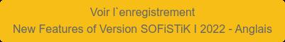 Voir l`enregistrement  New Features of Version SOFiSTiK I 2022 - Anglais
