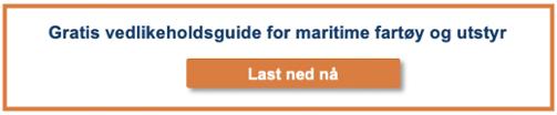 Gratis vedlikeholdsguide for maritime fartøy og utstyr