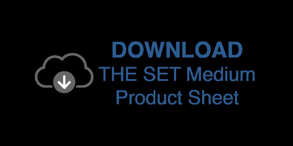 DOWNLOAD        THE SET Medium Product Sheet