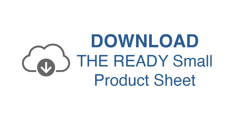 DOWNLOAD        THE READY Small Product Sheet