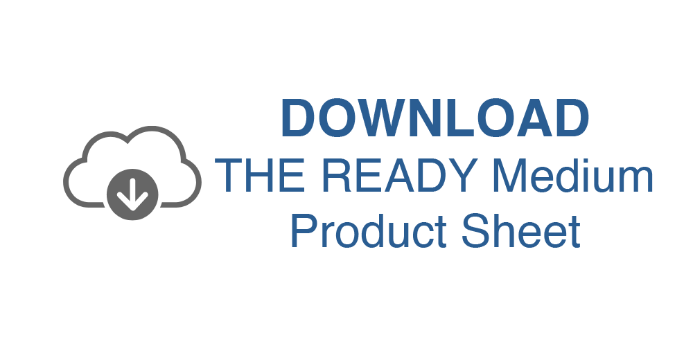 DOWNLOAD        THE READY Medium Product Sheet