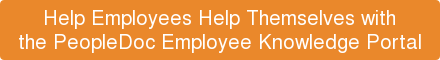 Help Employees Help Themselves with  the PeopleDoc Employee Knowledge Portal