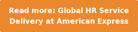 Read more:Global HR Service Delivery at American Express