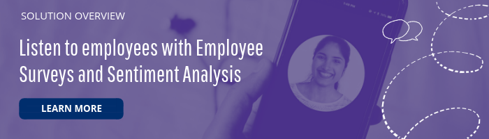 Listen to employees with Employee Surveys and Sentiment Analysis. Learn more.