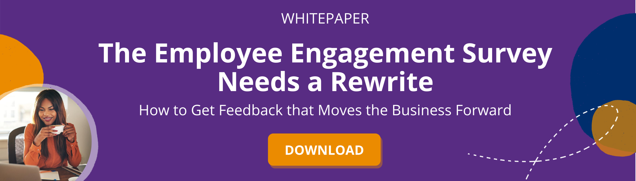 Button to download the whitepaper the employee engagement survey needs a rewrite