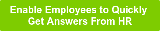 Enable Employees to Quickly   Get Answers From HR