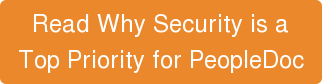 Read Why Security is a Top Priority for PeopleDoc