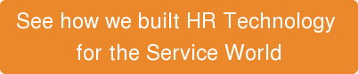 See how we built HR Technology  for the Service World