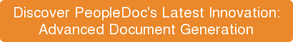Discover PeopleDoc's Latest Innovation:  Advanced Document Generation
