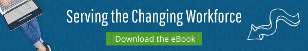 Download the eBook on Serving the Changing Workforce