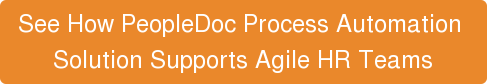 See How PeopleDoc Process Automation  Solution Supports Agile HR Teams