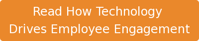 Read How Technology  Drives Employee Engagement