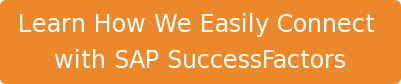 Learn How We Easily Connect  with SAP SuccessFactors