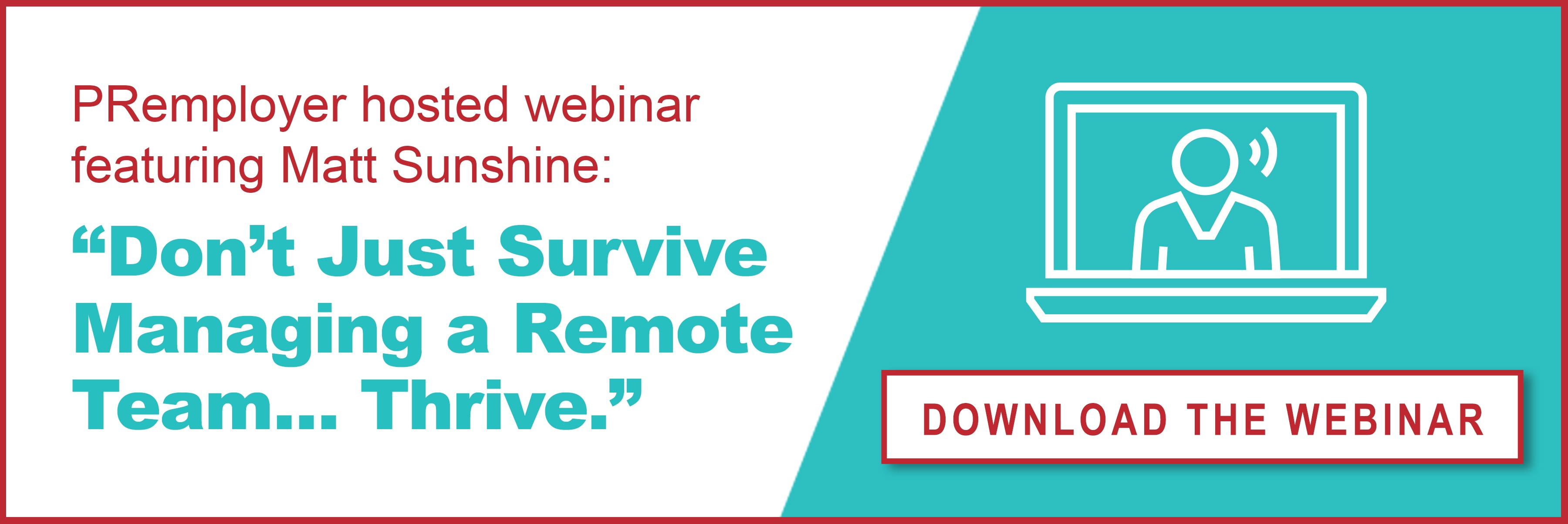 Don't Just Survive Managing a Remote Team... Thrive