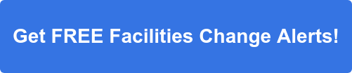 Get FREE Facilities Change Alerts!