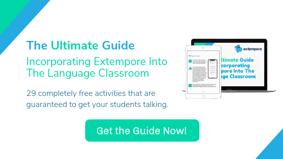 Ultimate Guide to Incorporating Extempore Into The Language Classroom