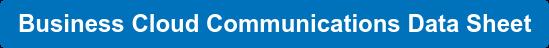 Business Cloud Communications Data Sheet