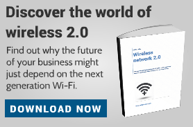 Download your free guide to wireless network 2.0 by CWL