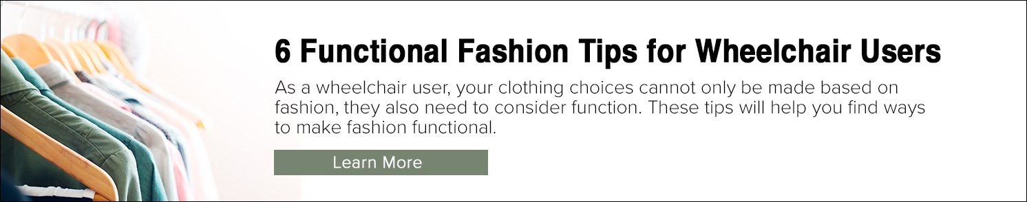 6 Functional Fashion Tips for Wheelchair Users
