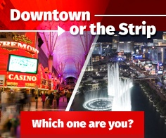 Strip V. Downtown Vegas
