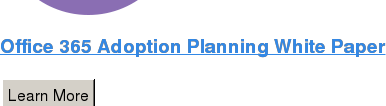 Office 365 Adoption Planning White Paper Learn More