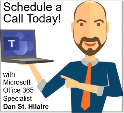 Schedule a Call with Microsoft Office 365 Specialist Dan St. Hilaire