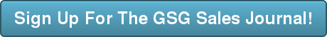 Sign Up For The GSG Sales Journal!