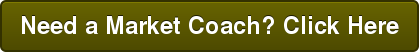 Need a Market Coach? Click Here
