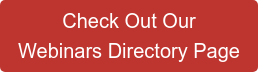 Check Out Our Webinars Directory Page