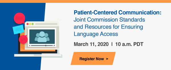 Patient-Centered Communication: Joint Commission Standards and Resources for Ensuring Language Access