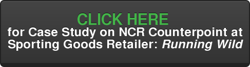 CLICK HERE  for Case Study on NCR Counterpoint at Sporting Goods Retailer: Running Wild