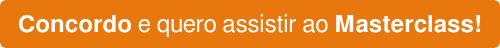 Concordo e quero assistir ao Masterclass!