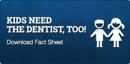 Kids Need the Dentist Too!