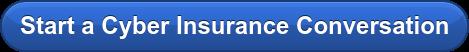 Start a Cyber Insurance Conversation