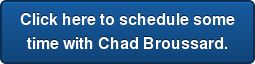 Click here to schedule some time with Chad Broussard.
