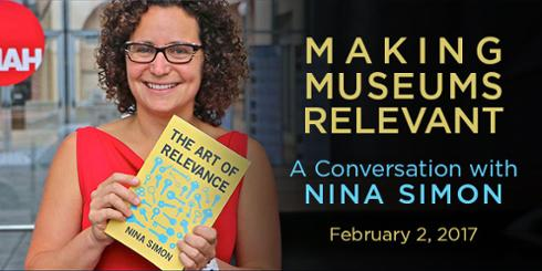 "Join us for, ""Making Museums Relevant: A Conversation with Nina Simon,"" Feb. 2, 2017"
