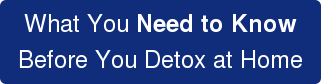 What You Need to Know Before You Detox at Home