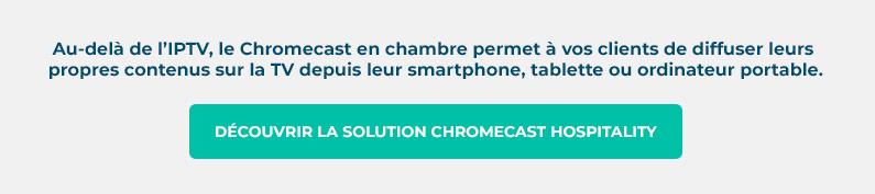 Découvrir la solution Chromecast Hospitality de Wifirst