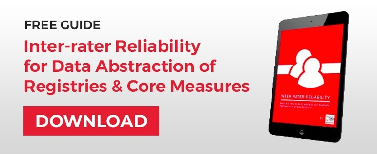Free Guide to Inter-rater Reliability for Data Abstraction of Registries and Core Measures