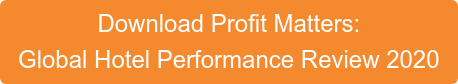 Download Profit Matters:  Global Hotel Performance Review 2020