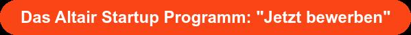"""Das Altair Startup Programm: """"Jetzt bewerben"""""""