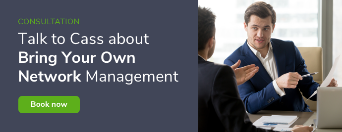 Talk to Cass about Bring Your Own Network Management