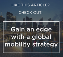 Gain an edge with a global mobility strategy