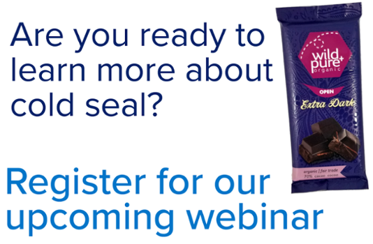 Are you ready to learn more about cold seal? Register for our upcoming webinar with image of registered matte and gloss cold seal candy bar wrapper