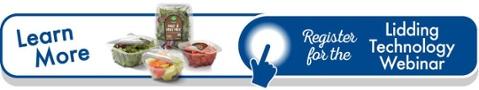 Lean More (image of various trays) Register for the Lidding Technology Webinar