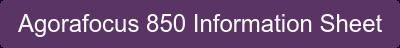Agorafocus 850 Information Sheet
