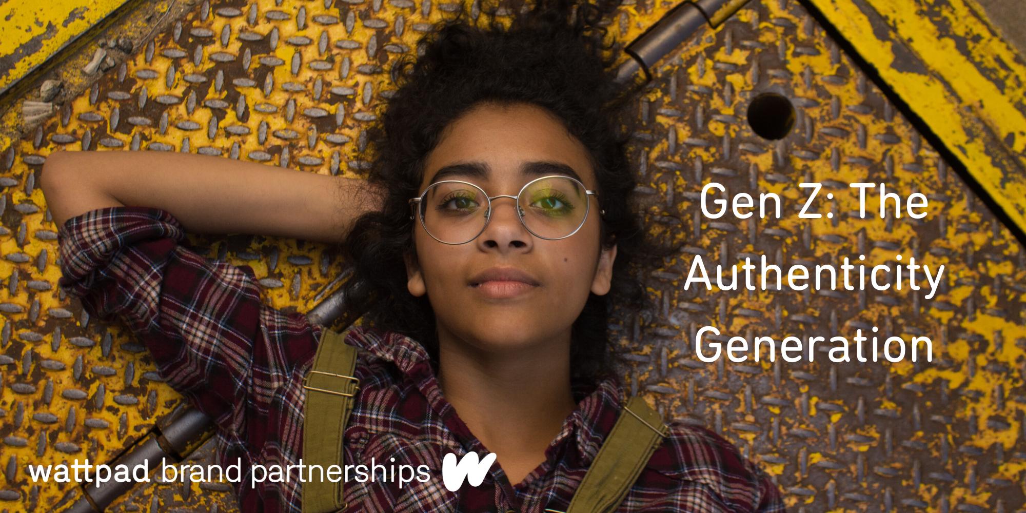 Gen Z: The Authenticity Generation
