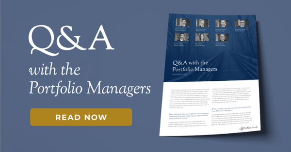 Download the Q&A with Dana's Portfolio Managers