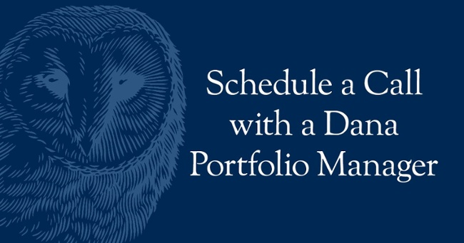 Schedule a Call with a Dana Portfolio Manager