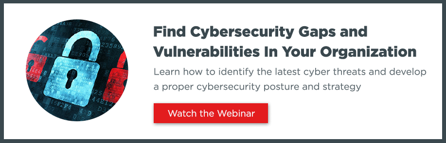 webinar: finding cybersecurity gaps and vulnerabilites in your organization